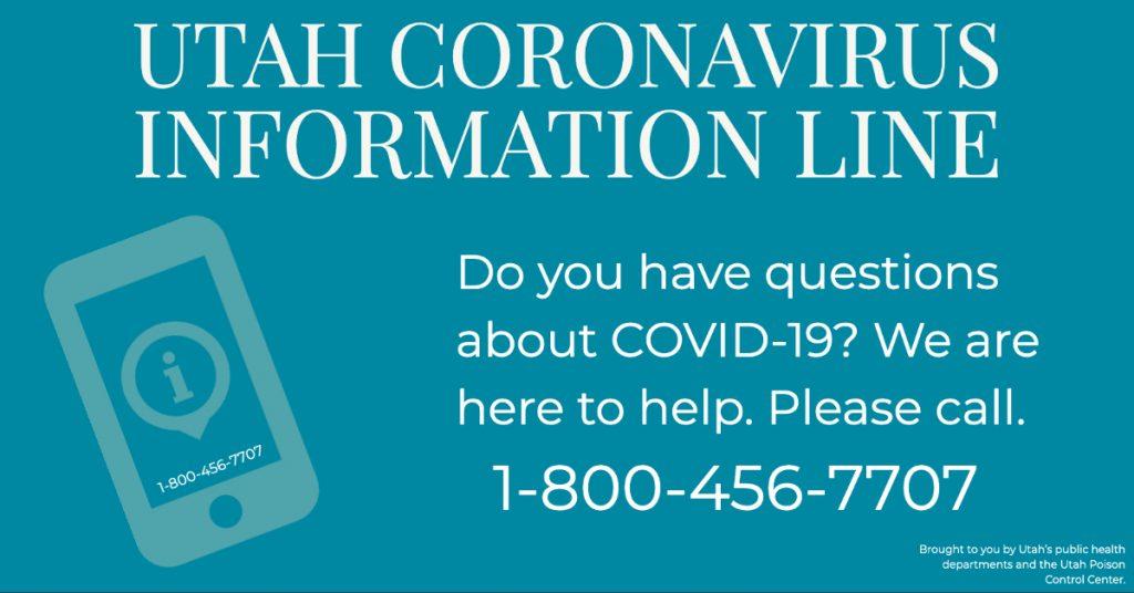 Utah Coronavirus information line: 1-800-456-7707